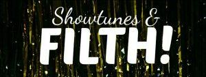 Showtunes & Filth